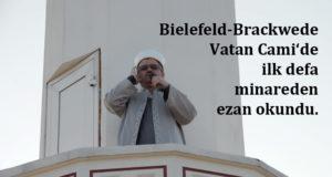 Bielefeld Sennestadt Cami din görevlisi İsmail Batak, Vatan Cami'de ilk defa minareden ezan okuyan kişi olarak tarihe geçti.